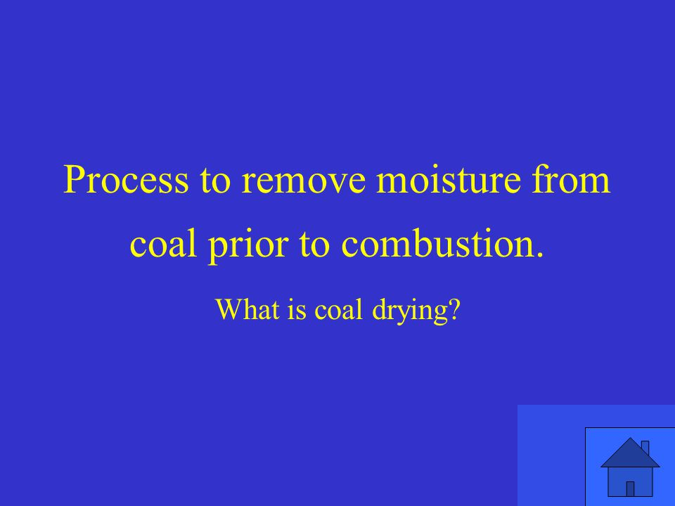 Process to remove moisture from coal prior to combustion.