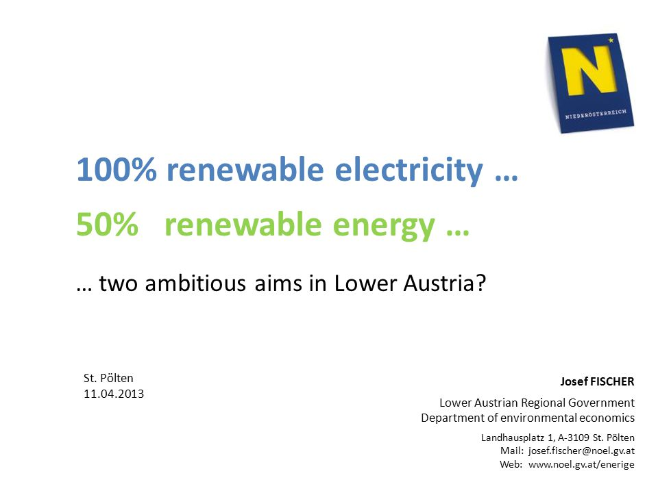 100% renewable electricity … 50% renewable energy … … two ambitious aims in Lower Austria.