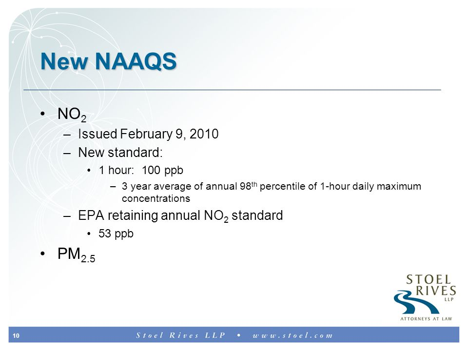10 New NAAQS NO 2 –Issued February 9, 2010 –New standard: 1 hour: 100 ppb –3 year average of annual 98 th percentile of 1-hour daily maximum concentrations –EPA retaining annual NO 2 standard 53 ppb PM 2.5