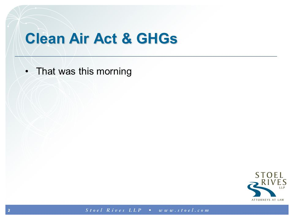 2 Clean Air Act & GHGs That was this morning
