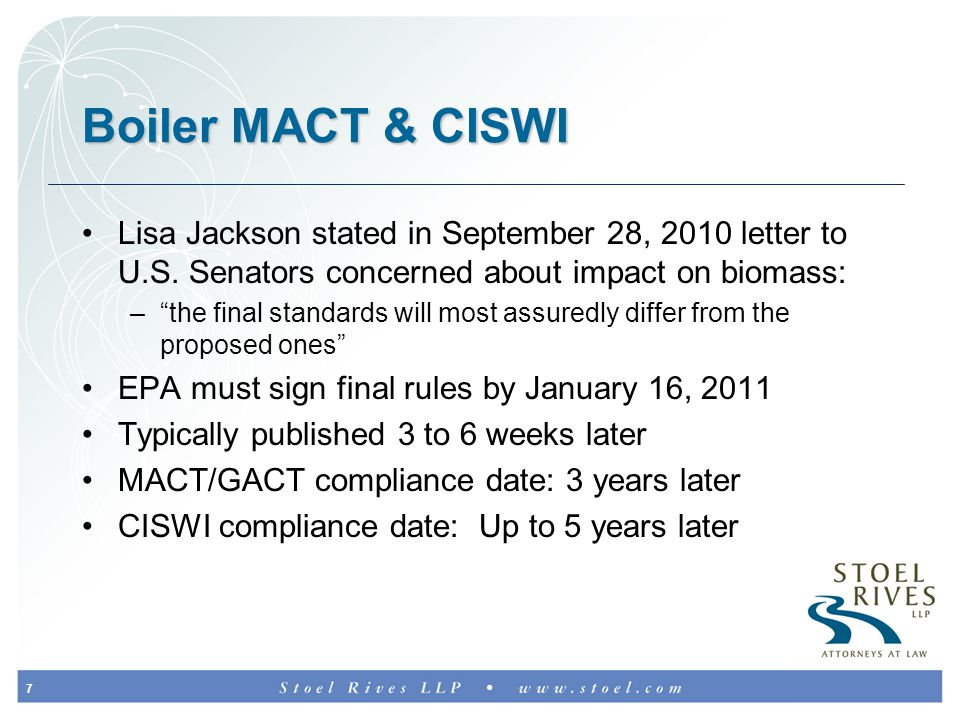 7 Boiler MACT & CISWI Lisa Jackson stated in September 28, 2010 letter to U.S.