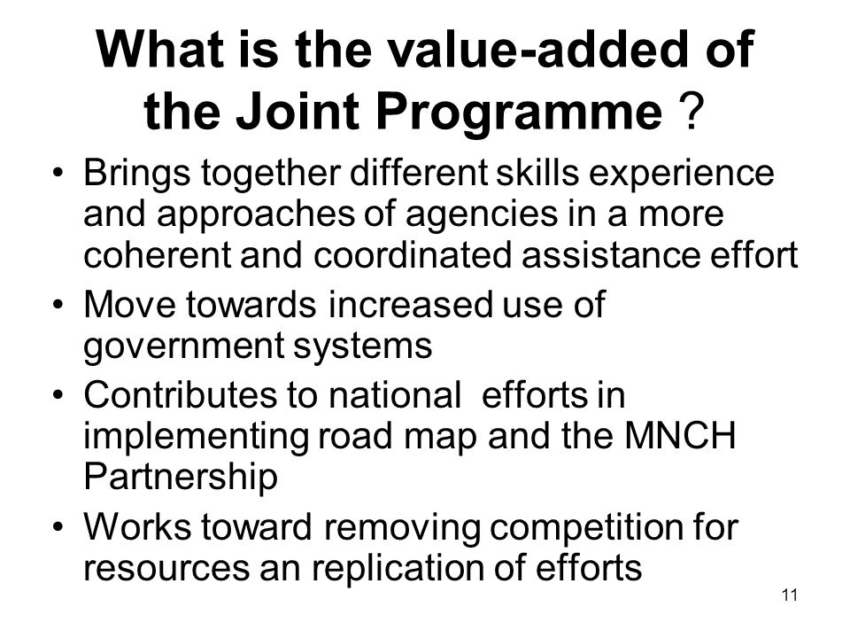 11 What is the value-added of the Joint Programme .