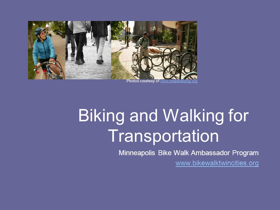 Biking and Walking for Transportation Minneapolis Bike Walk Ambassador Program   Photos courtesy of