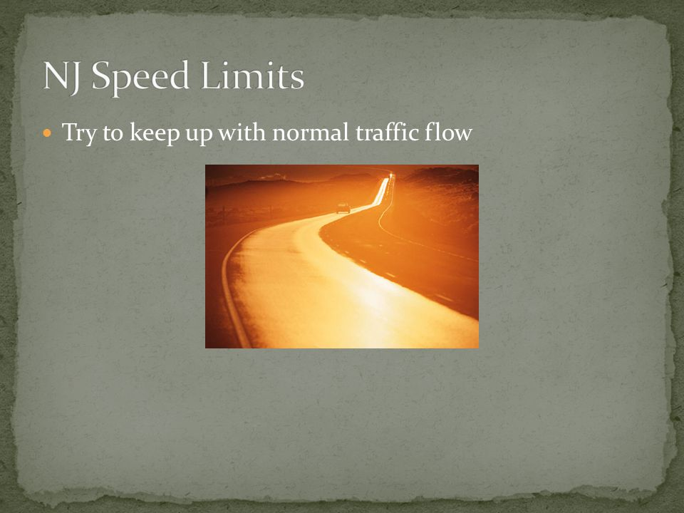 Try to keep up with normal traffic flow