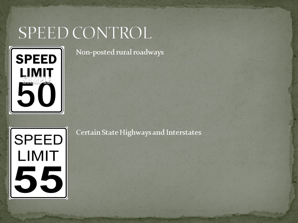 Non-posted rural roadways Certain State Highways and Interstates