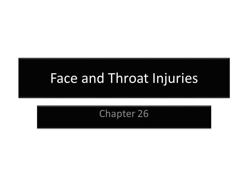 Face and Throat Injuries Chapter 26