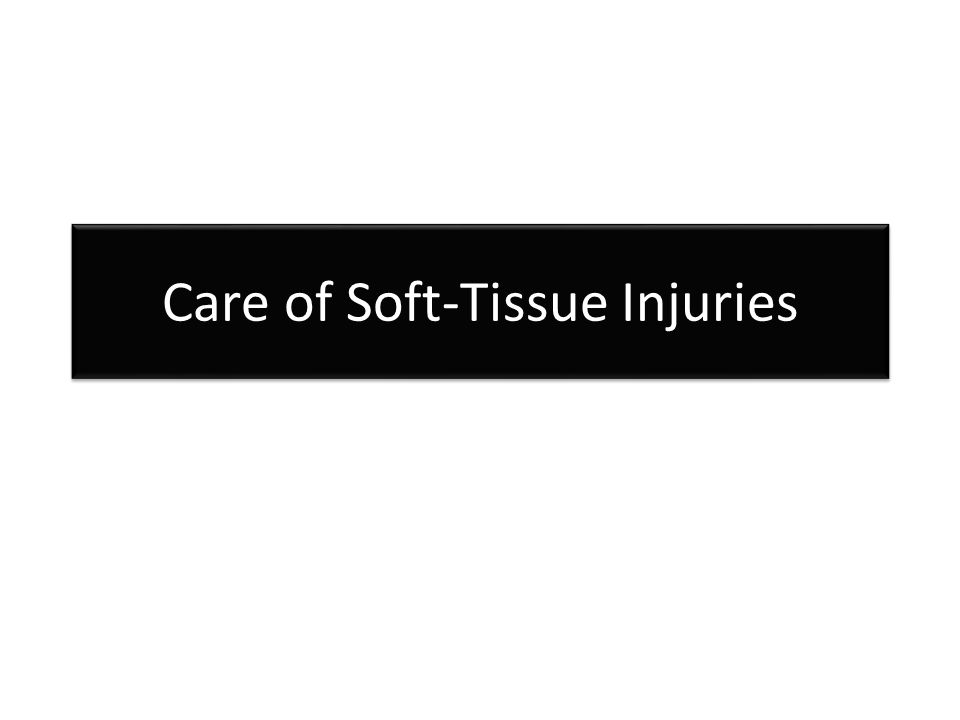 Care of Soft-Tissue Injuries