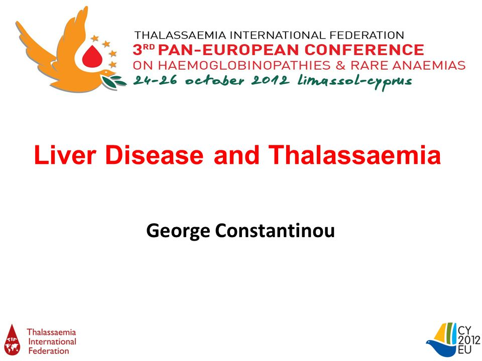 Liver Disease and Thalassaemia George Constantinou