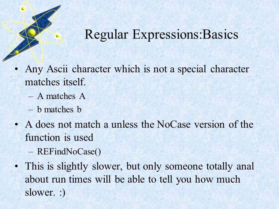 Regular Expressions A regular expression is a pattern that defines a