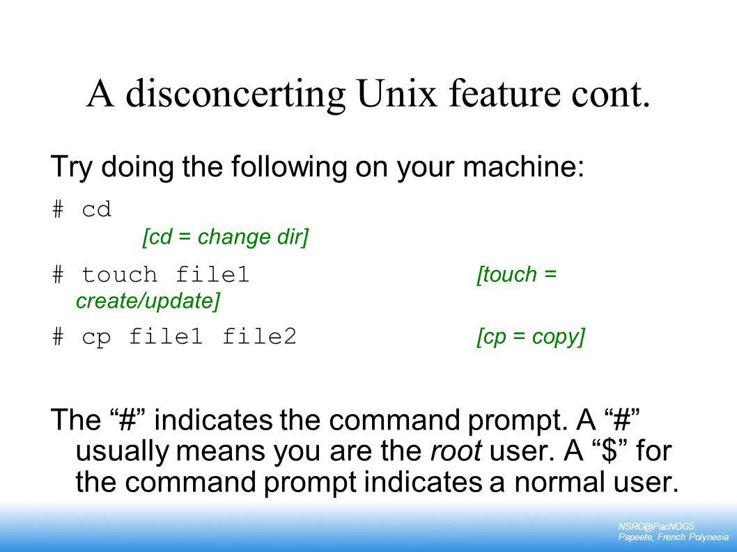 A disconcerting Unix feature cont.