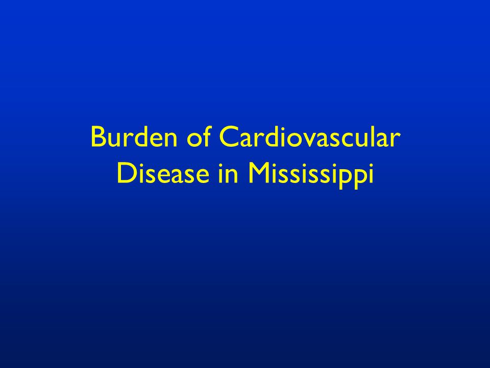 Burden of Cardiovascular Disease in Mississippi