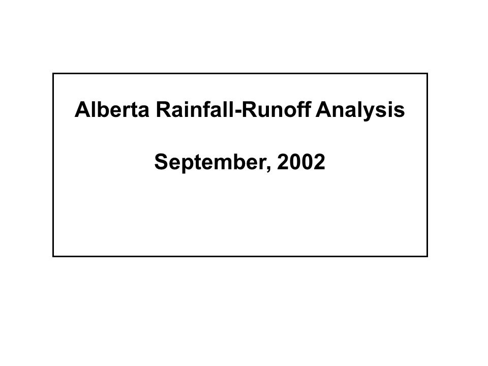 Alberta Rainfall-Runoff Analysis September, 2002