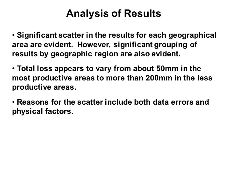 Analysis of Results Significant scatter in the results for each geographical area are evident.