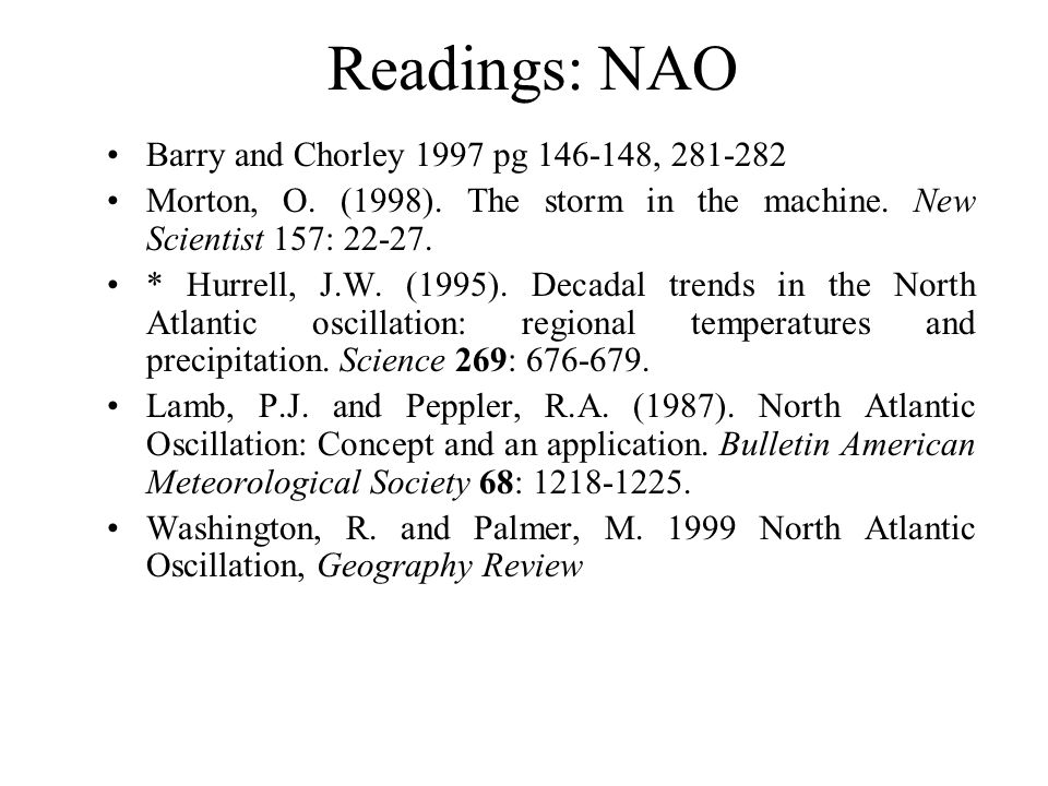 Readings: NAO Barry and Chorley 1997 pg , Morton, O.