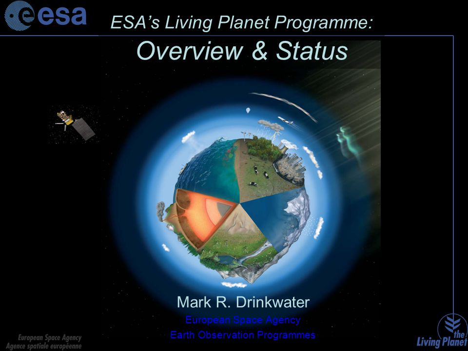 ESA's Living Planet Programme: Overview & Status Mark R.