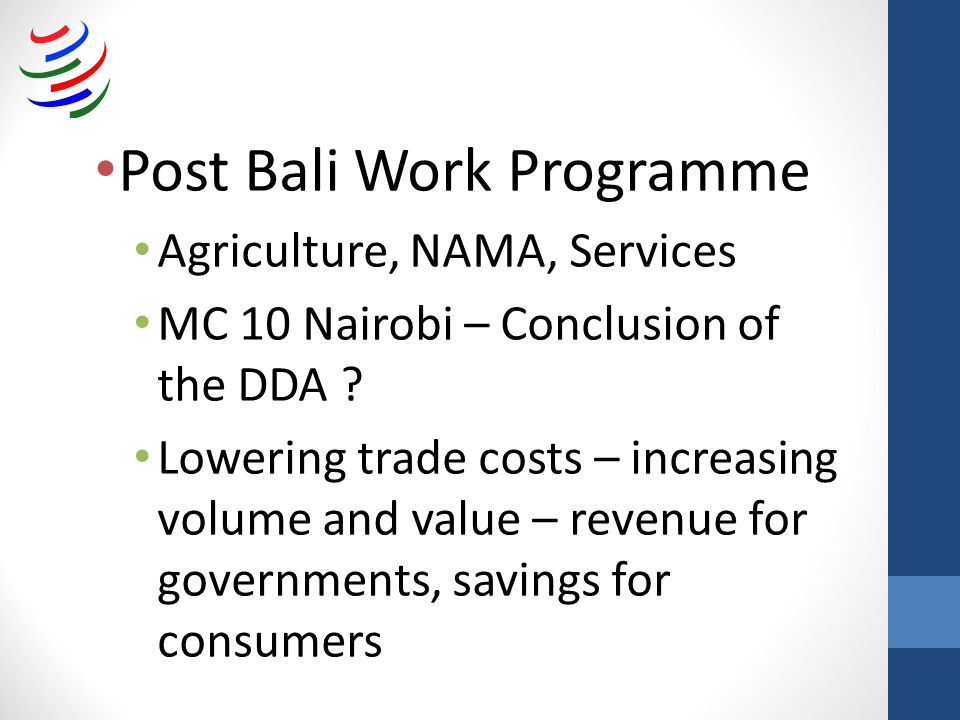 Post Bali Work Programme Agriculture, NAMA, Services MC 10 Nairobi – Conclusion of the DDA .