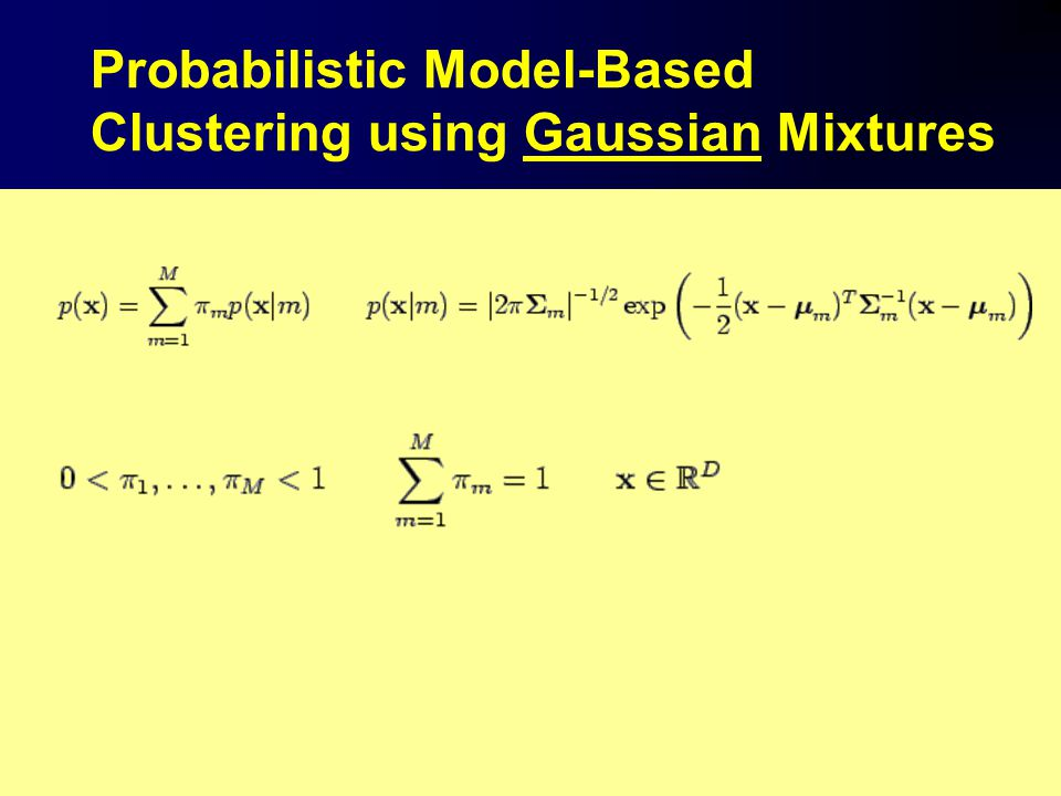 Probabilistic Model-Based Clustering using Gaussian Mixtures