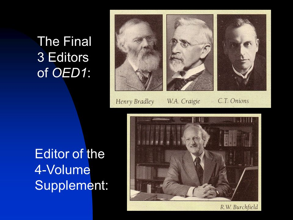 The Final 3 Editors of OED1: Editor of the 4-Volume Supplement: