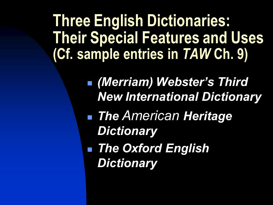 Three English Dictionaries: Their Special Features and Uses (Cf.