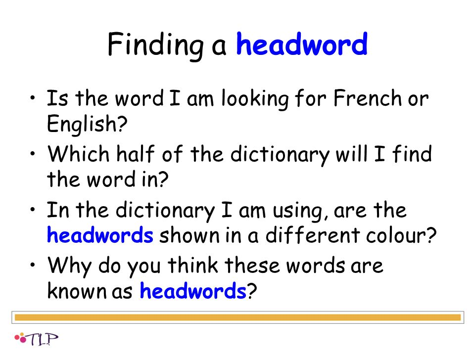 Finding a headword Is the word I am looking for French or English.