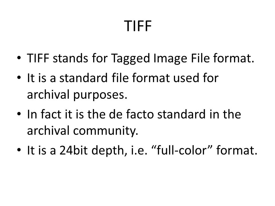 TIFF TIFF stands for Tagged Image File format.