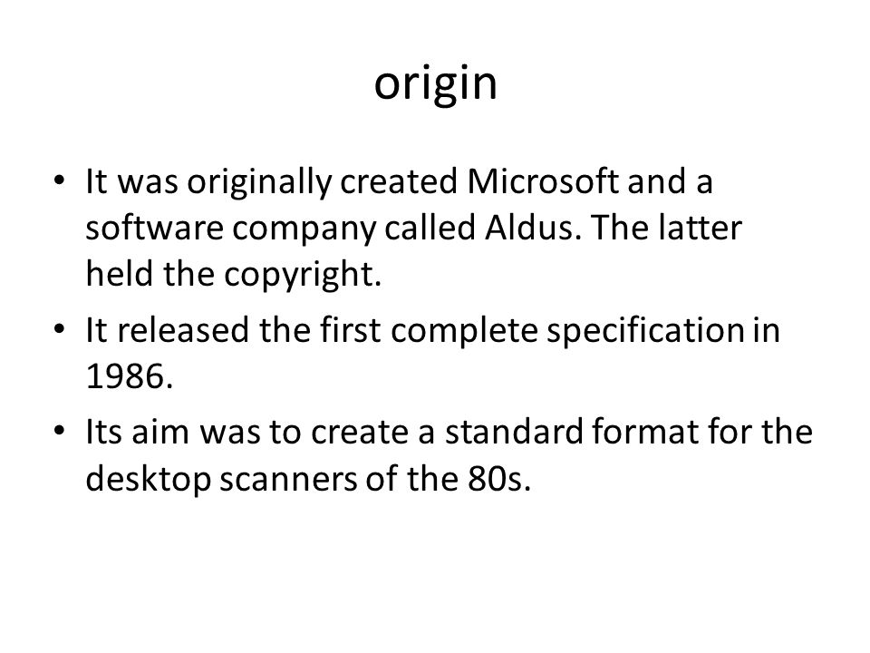 origin It was originally created Microsoft and a software company called Aldus.