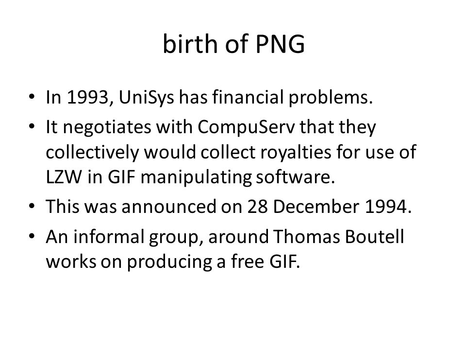birth of PNG In 1993, UniSys has financial problems.