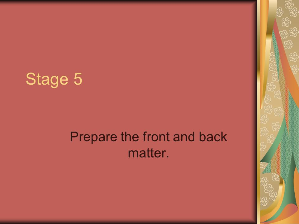 Stage 5 Prepare the front and back matter.