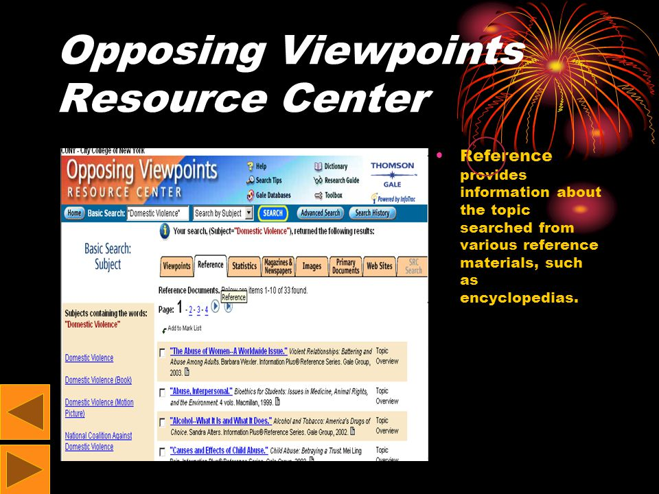 Opposing Viewpoints Resource Center Reference provides information about the topic searched from various reference materials, such as encyclopedias.