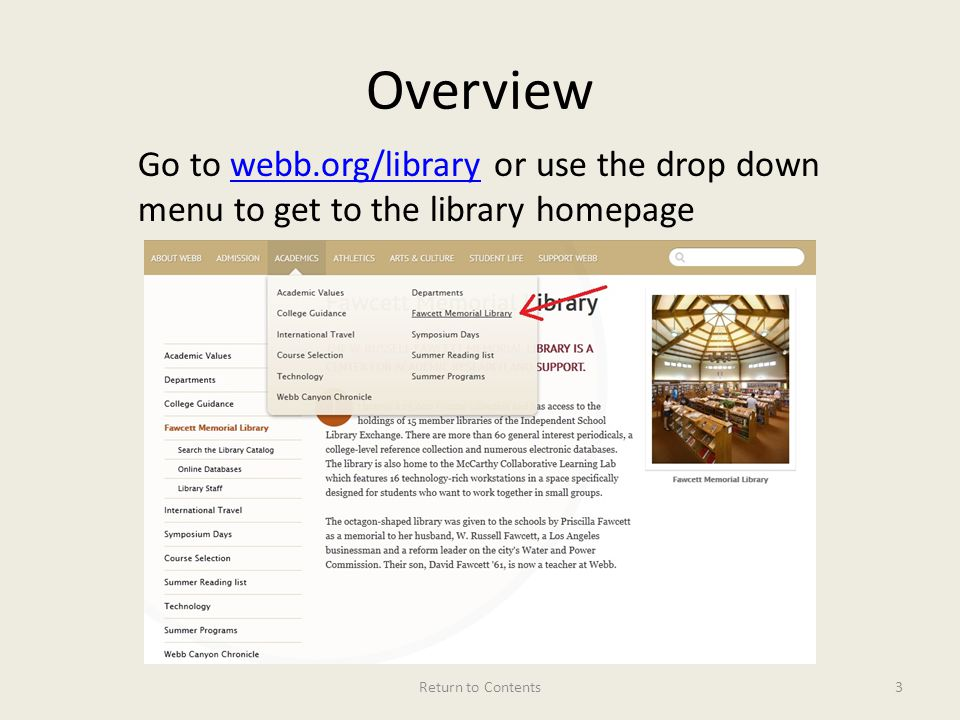 Overview Go to webb.org/library or use the drop down menu to get to the library homepagewebb.org/library Return to Contents3
