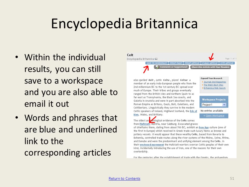 Encyclopedia Britannica Within the individual results, you can still save to a workspace and you are also able to  it out Words and phrases that are blue and underlined link to the corresponding articles 51Return to Contents