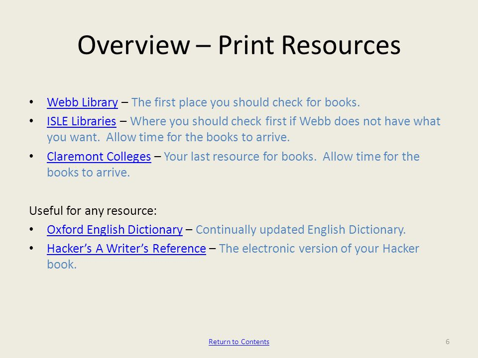 Overview – Print Resources Webb Library – The first place you should check for books.
