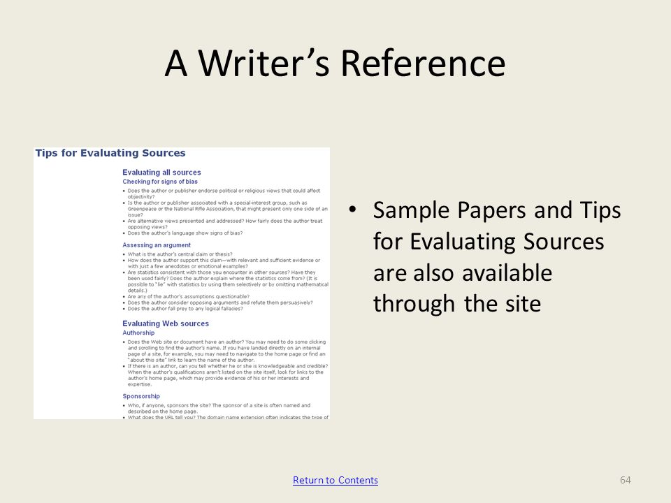 A Writer's Reference Sample Papers and Tips for Evaluating Sources are also available through the site Return to Contents64