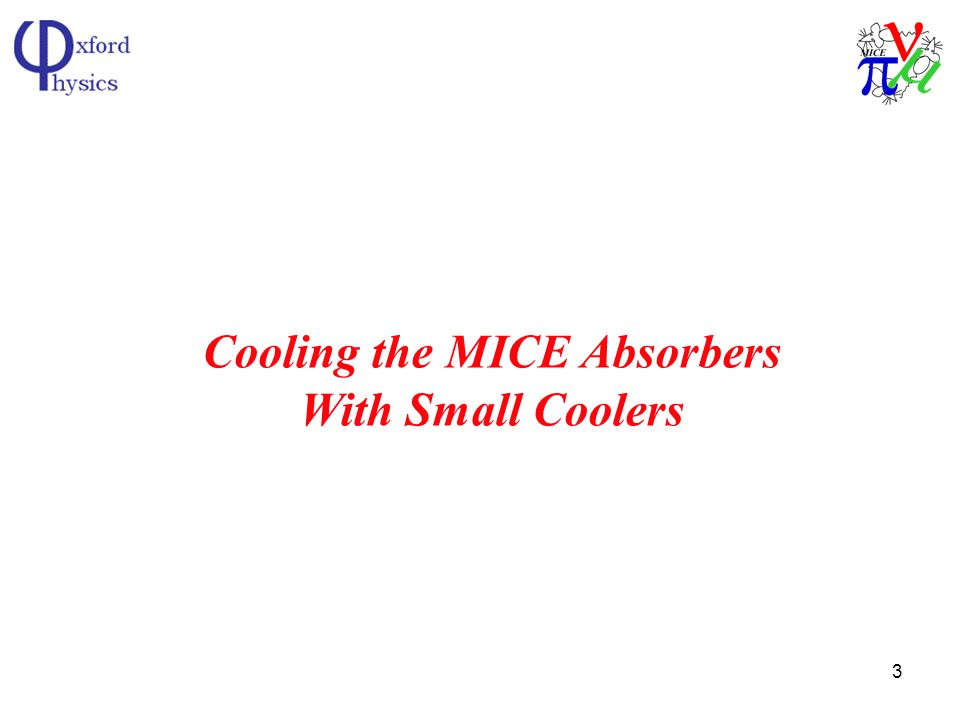 3 Cooling the MICE Absorbers With Small Coolers