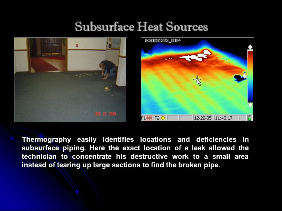 Subsurface Heat Sources Thermography easily identifies locations and deficiencies in subsurface piping.