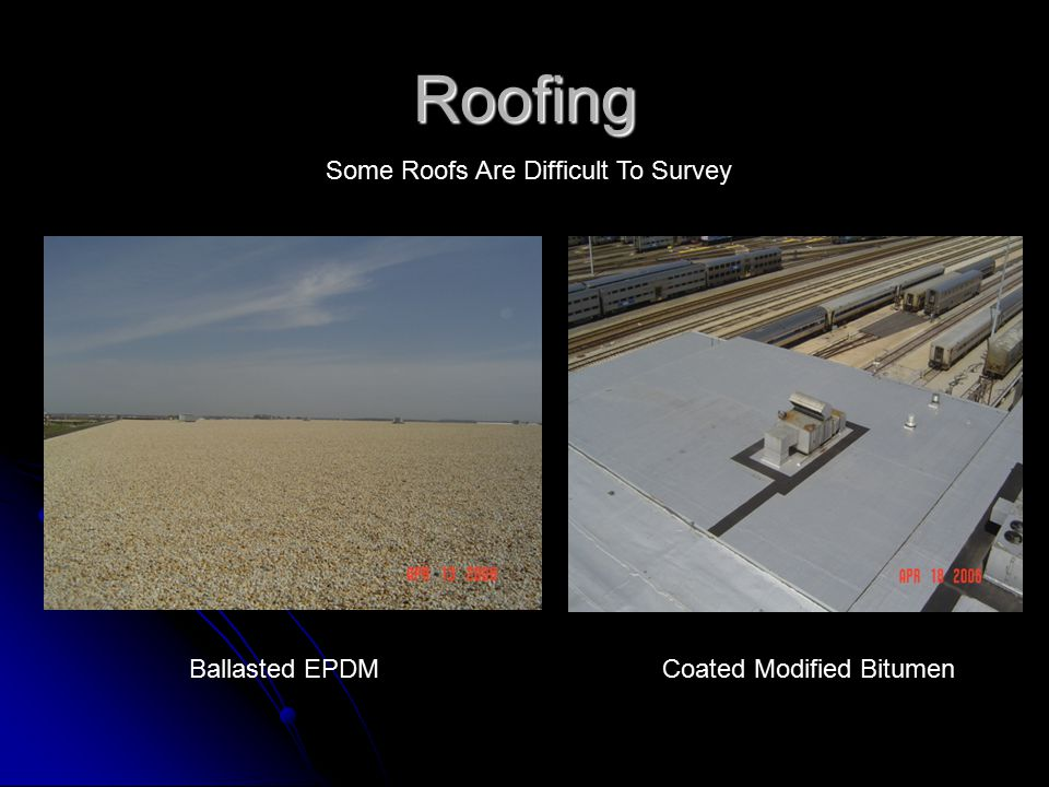 Roofing Ballasted EPDMCoated Modified Bitumen Some Roofs Are Difficult To Survey