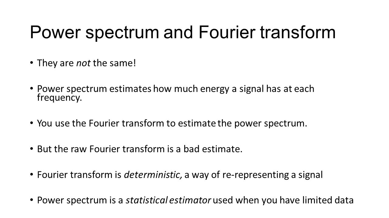 Power spectrum and Fourier transform They are not the same.