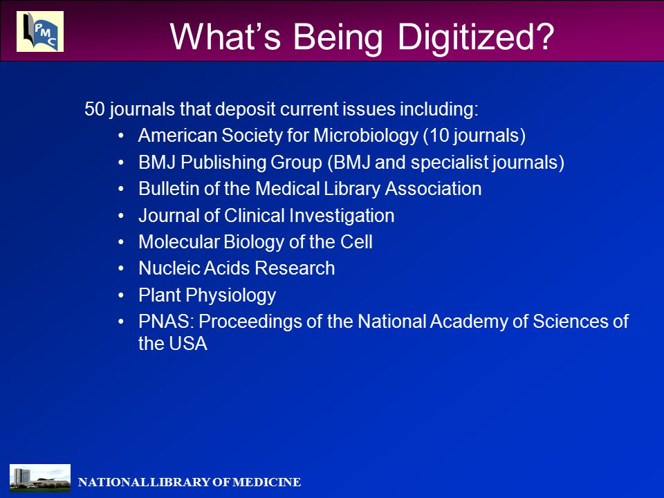 NATIONAL LIBRARY OF MEDICINE What's Being Digitized.