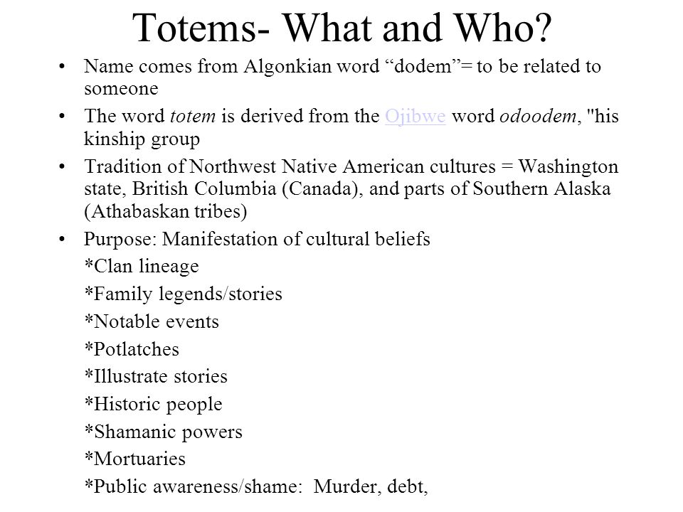 Totems- What and Who.