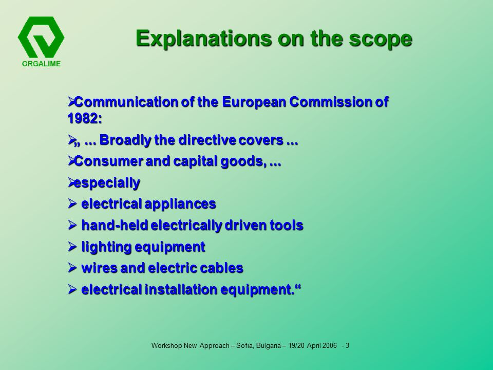 "Workshop New Approach – Sofia, Bulgaria – 19/20 April  Communication of the European Commission of 1982:  ""..."