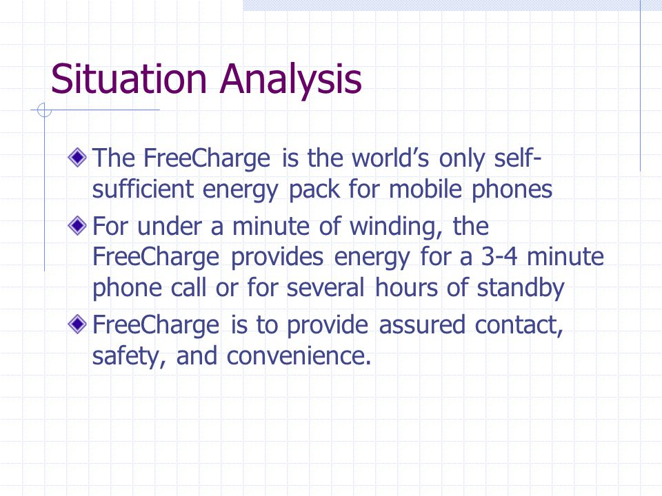 Situation Analysis You have not had a chance to charge your