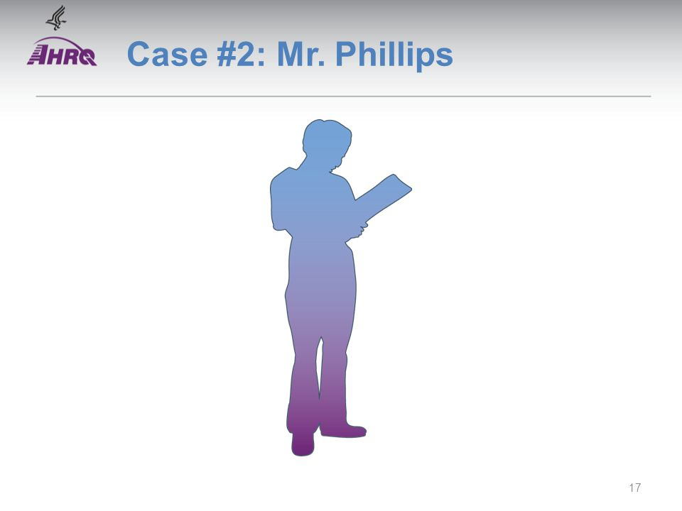 Case #2: Mr. Phillips 17
