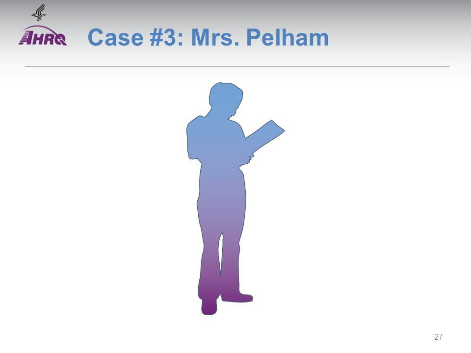 Case #3: Mrs. Pelham 27