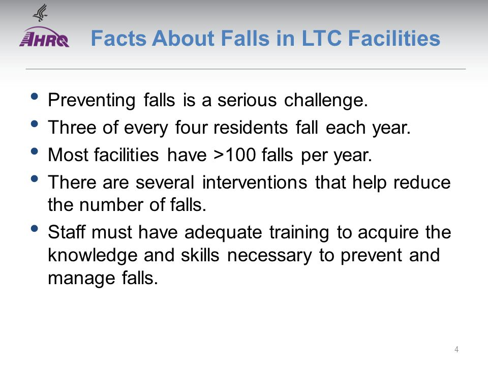 Facts About Falls in LTC Facilities Preventing falls is a serious challenge.