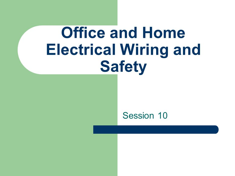 Office and Home Electrical Wiring and Safety Session ppt download on electrical equipment safety, electrical testing safety, electrical wire colors, electrical safety violations, basic electrical safety, electrical safety training, electrical switchgear safety, electrical cable safety, electrical outlets safety, electrical grounding safety, electrical controls safety, machinery safety, maintenance safety, electrical safety rules, electrical connections safety, electrical socket safety, building code safety, electrical kitchen safety, electrical appliances safety,