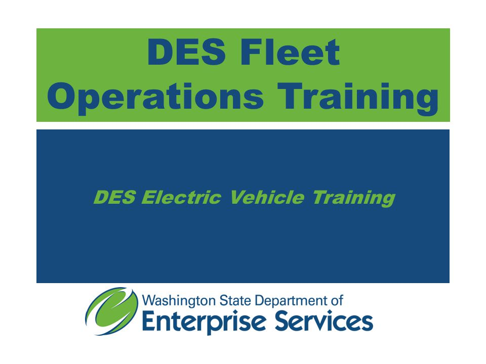 DES Fleet Operations Training DES Electric Vehicle Training