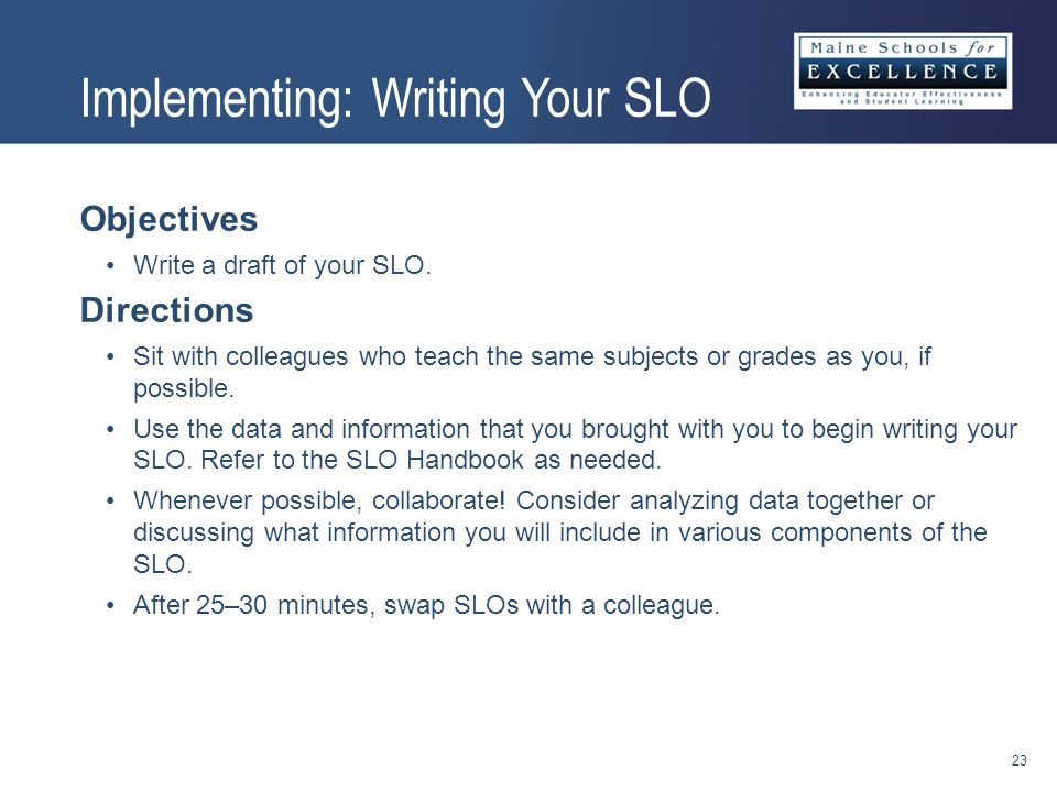 Objectives Write a draft of your SLO.