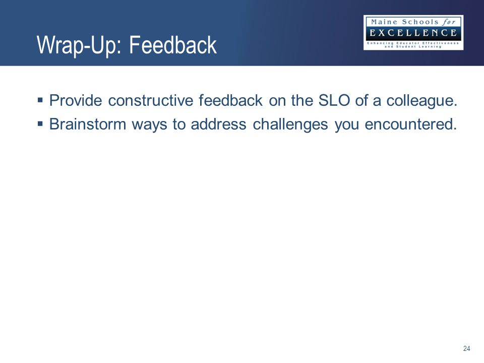  Provide constructive feedback on the SLO of a colleague.