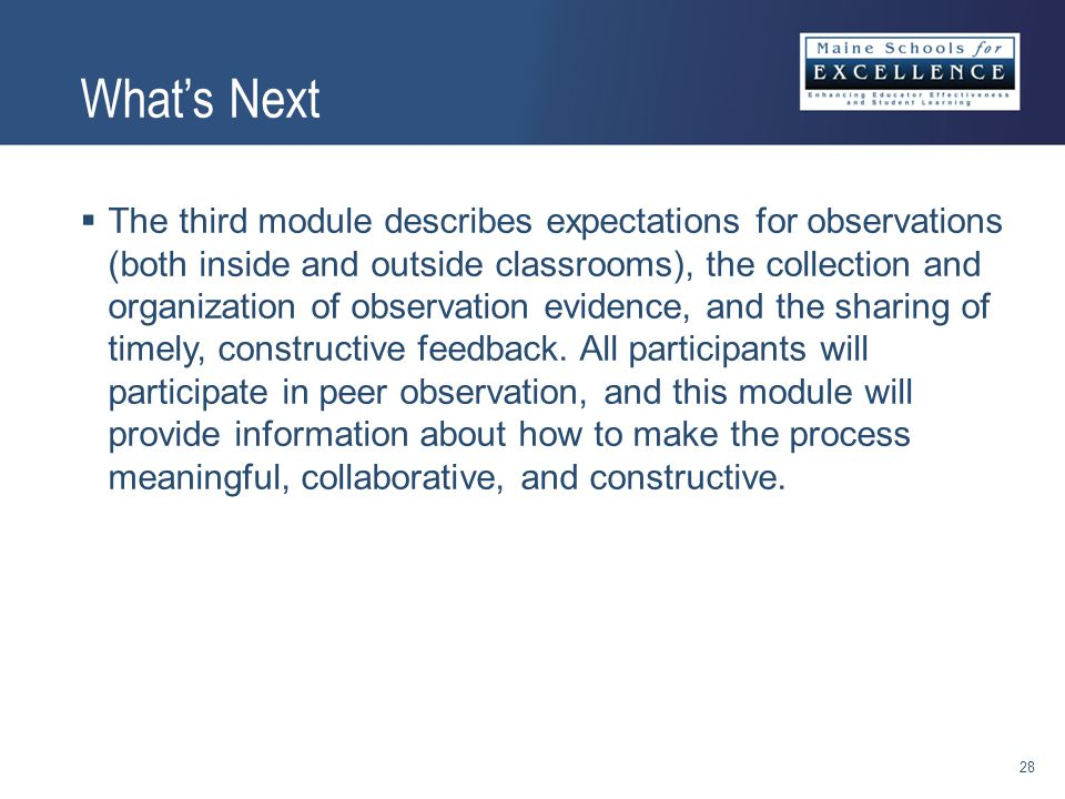  The third module describes expectations for observations (both inside and outside classrooms), the collection and organization of observation evidence, and the sharing of timely, constructive feedback.