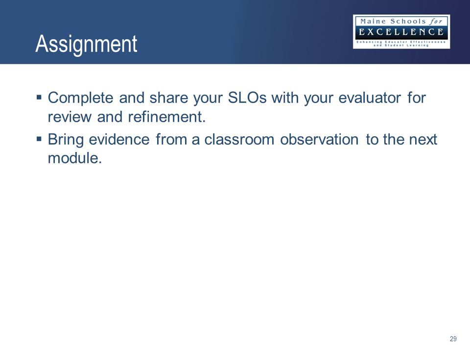  Complete and share your SLOs with your evaluator for review and refinement.